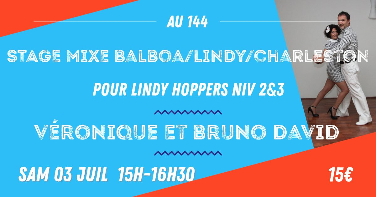 Stage Mixe Balboa-lindy-charleston Pour Lindy Hoppers Niveau 2and3