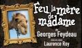 agenda.Toulouse-annuaire - Feu La Mère De Madame D'après Feydeau